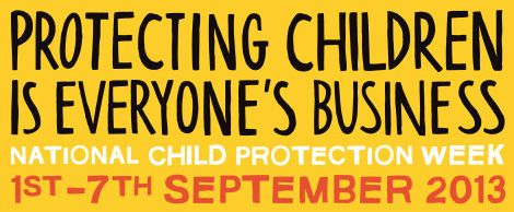 National Child Protection Week 2013